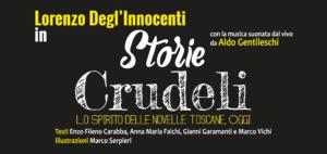 """""""Storie crudeli - Lo spirito delle novelle toscane, oggi"""" @ Teatro Comunale Antella"""