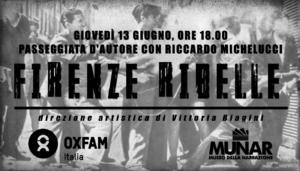 «Firenze ribelle» con Riccardo Michelucci (evento MUNAR) @ Firenze centro storico