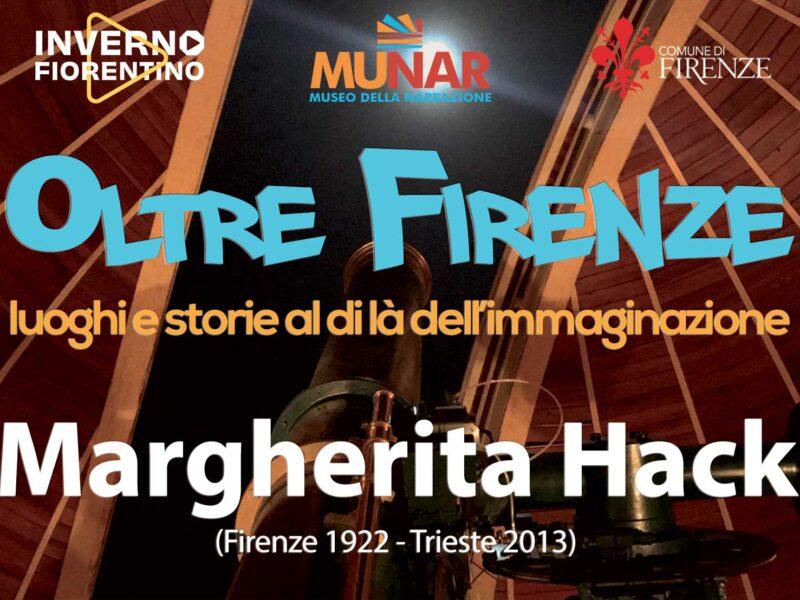 «OLTRE FIRENZE – Luoghi al di là dell'immaginazione: Margherita Hack»